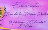 EUCARISTÍA-DÍA DE LA DIVINA PASTORA