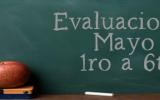 EVALUACIONES MAYO - 1° a 6TO