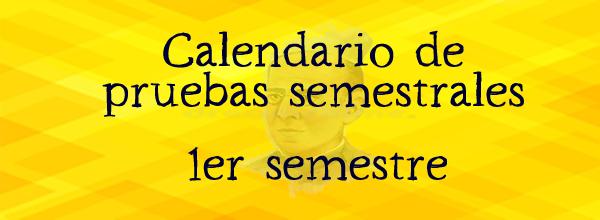 CALENDARIO DE PRUEBAS SEMESTRALES