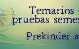 TEMARIOS PRUEBAS SEMESTRALES PK a 4TO