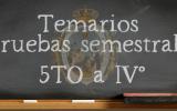 TEMARIOS PRUEBAS SEMESTRALES 5to a IV°