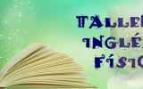 TALLER DE INGLÉS Y FÍSICA