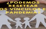 """Material Padres y familias """"Podemos resetear los vínculos en Pandemia"""""""