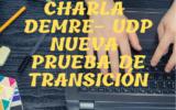 """Charla DEMRE-UDP """"Nueva Prueba de Transición"""""""