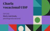 Charla Vocacional UDP - Herramientas para descubrir tu vocación