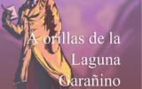 A ORILLAS DE LA LAGUNA GARAÑINO(Fernanda Caperochipi 8° B)