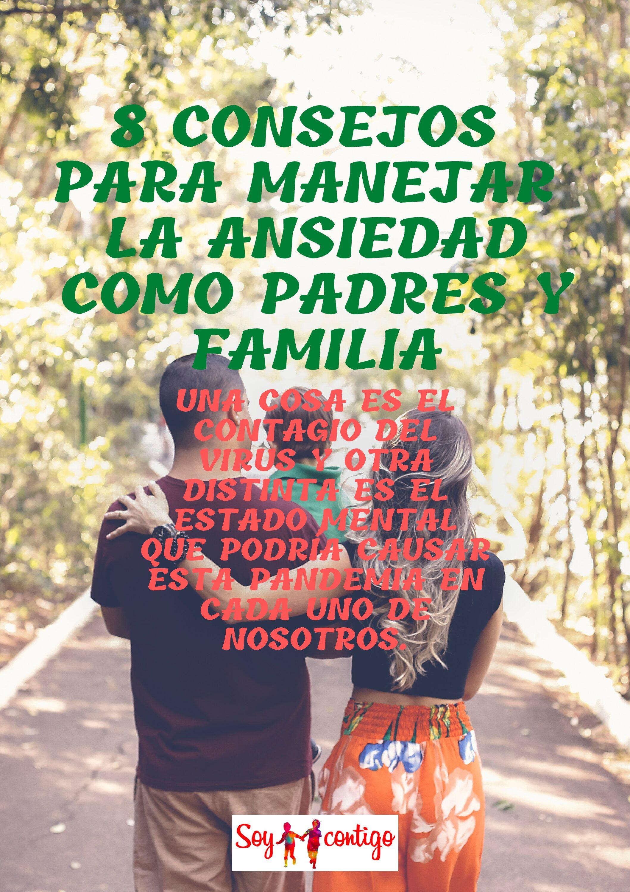 8 CONSEJOS PARA MANEJAR LA ANSIEDAD COMO PADRES Y FAMILIA