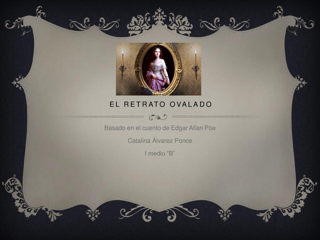 El retrato ovalado Catalina Álvarez I° B
